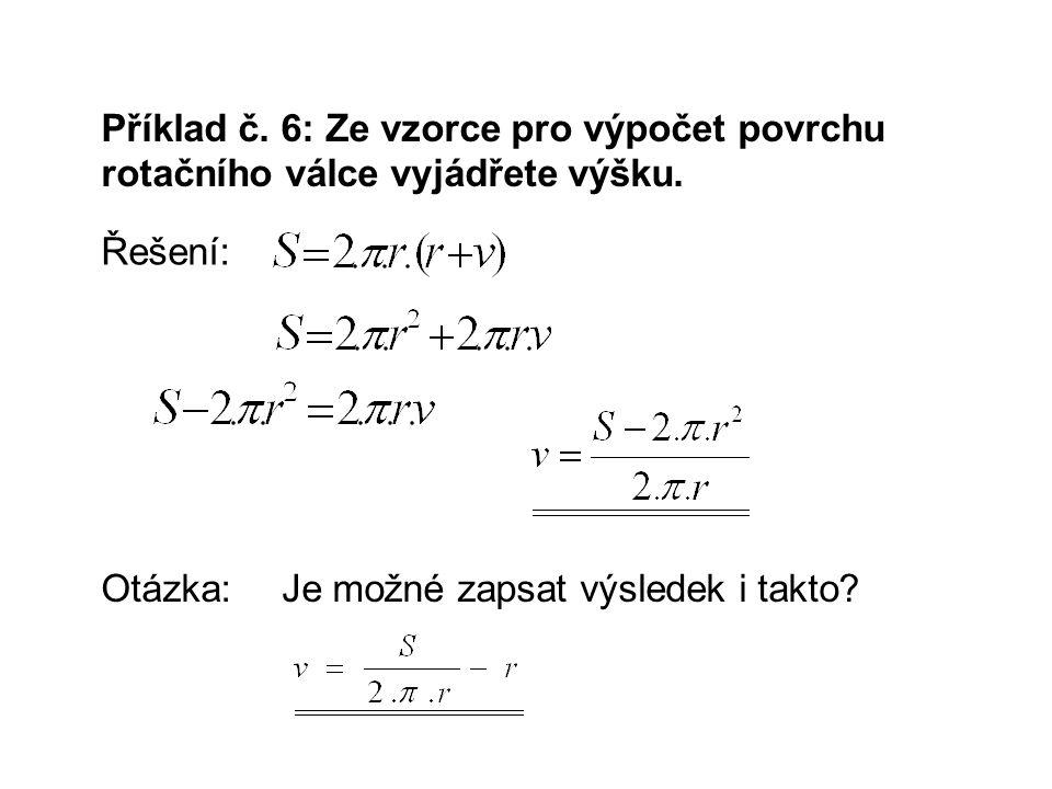 Příklad č. 6: Ze vzorce pro výpočet povrchu rotačního válce vyjádřete výšku.