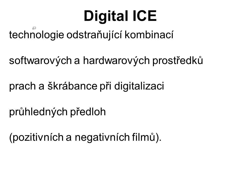 Digital ICE technologie odstraňující kombinací softwarových a hardwarových prostředků prach a škrábance při digitalizaci průhledných předloh (pozitivn
