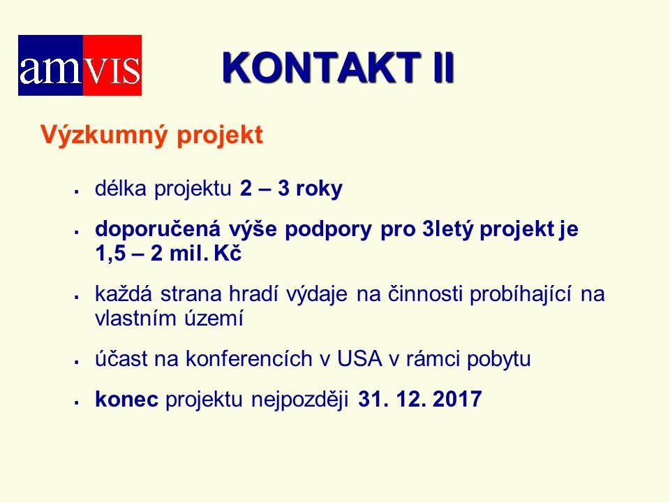 KONTAKT II Výzkumný projekt   délka projektu 2 – 3 roky   doporučená výše podpory pro 3letý projekt je 1,5 – 2 mil. Kč   každá strana hradí výda