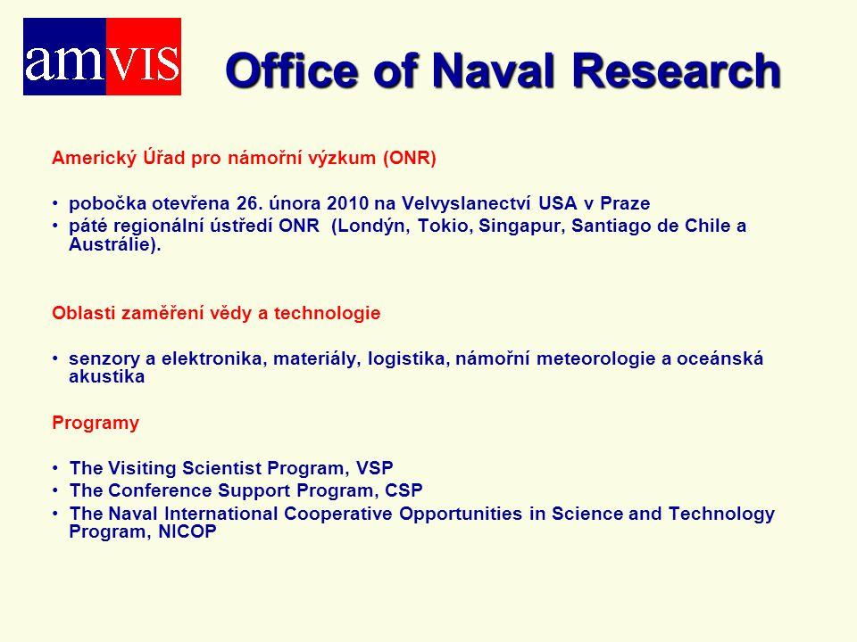 Office of Naval Research Americký Úřad pro námořní výzkum (ONR) pobočka otevřena 26. února 2010 na Velvyslanectví USA v Praze páté regionální ústředí