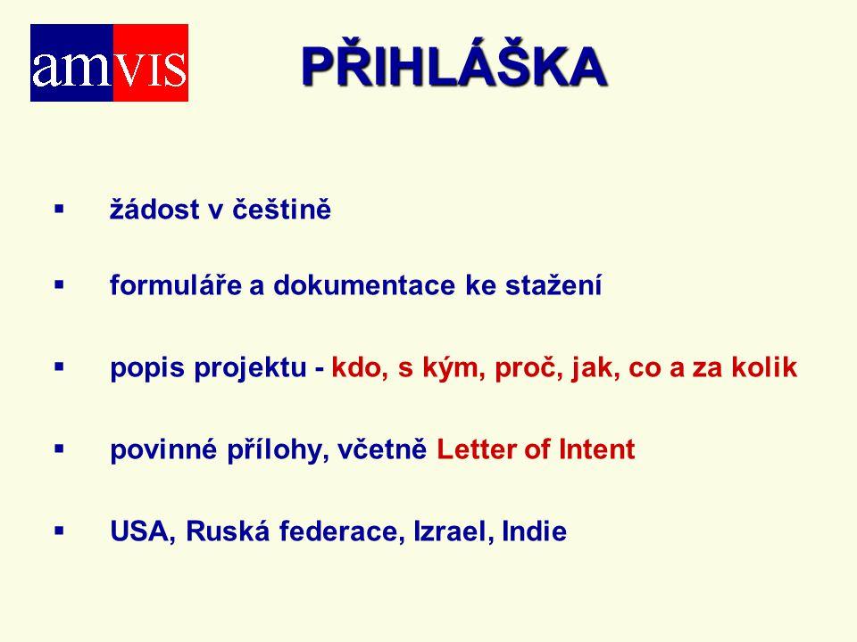 PŘIHLÁŠKA   žádost v češtině   formuláře a dokumentace ke stažení   popis projektu - kdo, s kým, proč, jak, co a za kolik   povinné přílohy, v