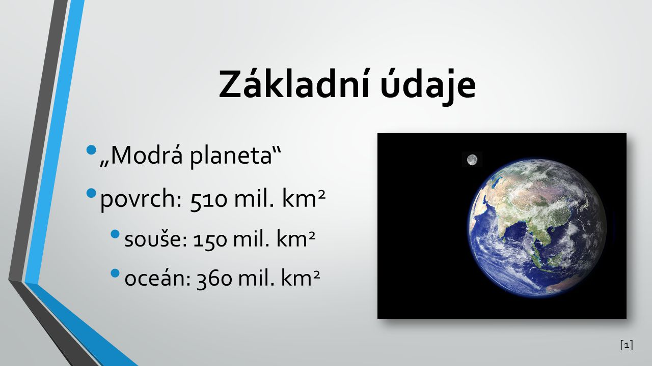 "Základní údaje ""Modrá planeta povrch: 510 mil.km 2 souše: 150 mil."
