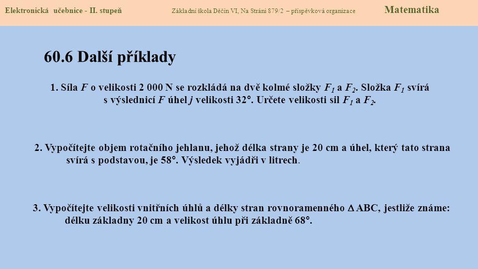 60.5 Procvičení a příklady Elektronická učebnice - II. stupeň Základní škola Děčín VI, Na Stráni 879/2 – příspěvková organizace Matematika 1. Vypočíte