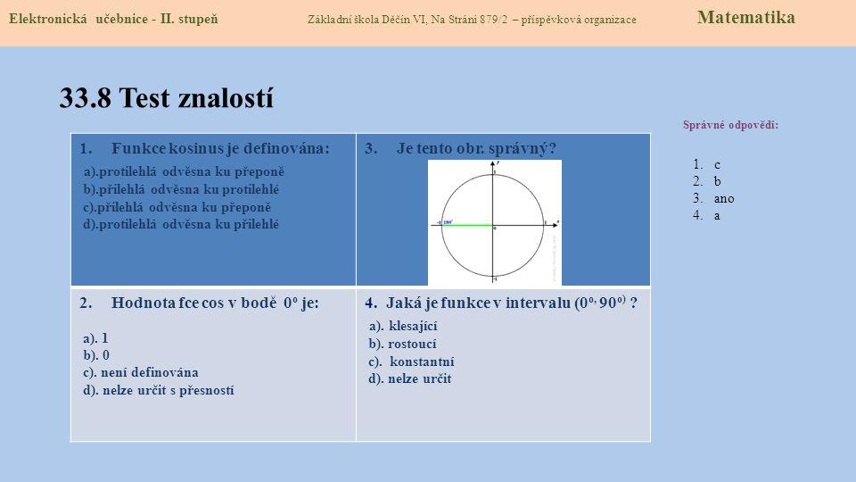 60.7 Goniometrical functions and their properties Elektronická učebnice - II. stupeň Základní škola Děčín VI, Na Stráni 879/2 – příspěvková organizace