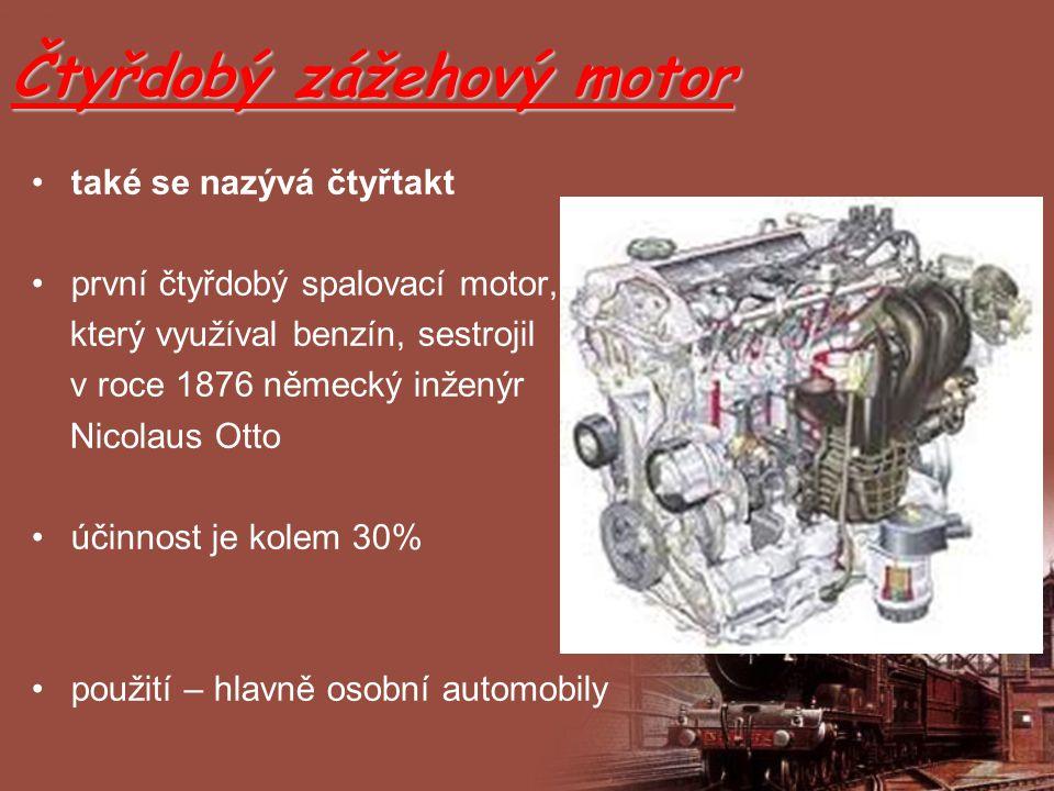 Čtyřdobý zážehový motor také se nazývá čtyřtakt první čtyřdobý spalovací motor, který využíval benzín, sestrojil v roce 1876 německý inženýr Nicolaus