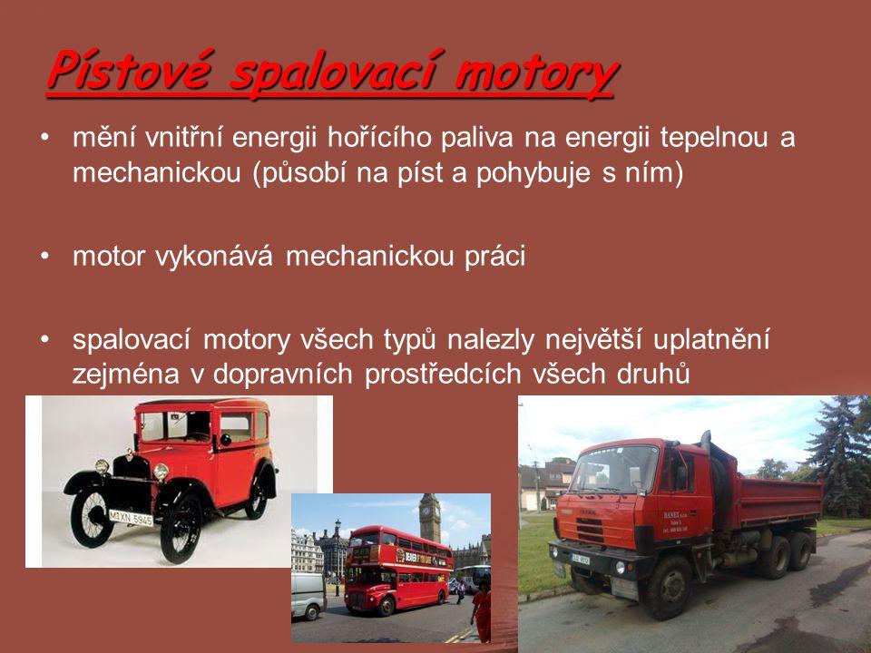 Použití lehké, převážně benzínové motory relativně malých výkonů: –jednostopá motorová vozidla např.