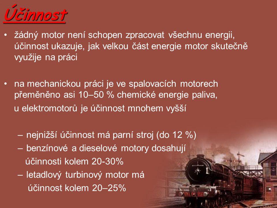 Účinnost žádný motor není schopen zpracovat všechnu energii, účinnost ukazuje, jak velkou část energie motor skutečně využije na práci na mechanickou