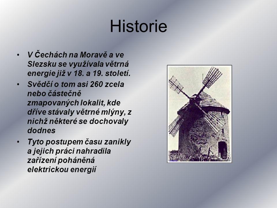 Historie V Čechách na Moravě a ve Slezsku se využívala větrná energie již v 18. a 19. století. Svědčí o tom asi 260 zcela nebo částečně zmapovaných lo