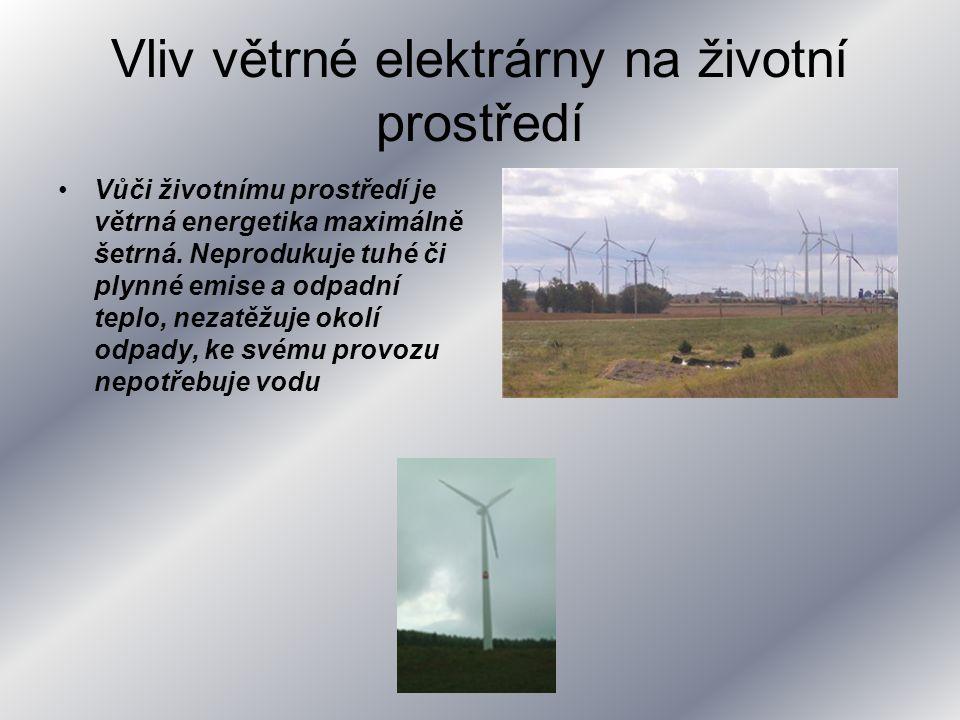 Vliv větrné elektrárny na životní prostředí Vůči životnímu prostředí je větrná energetika maximálně šetrná. Neprodukuje tuhé či plynné emise a odpadní