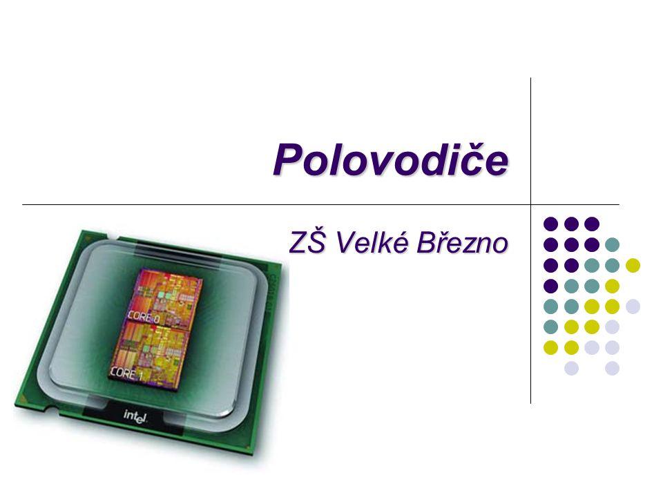 Polovodiče Polovodič je pevná látka, jejíž elektrická vodivost závisí na vnějších nebo vnitřních podmínkách, a dá se změnou těchto podmínek snadno ovlivnit.