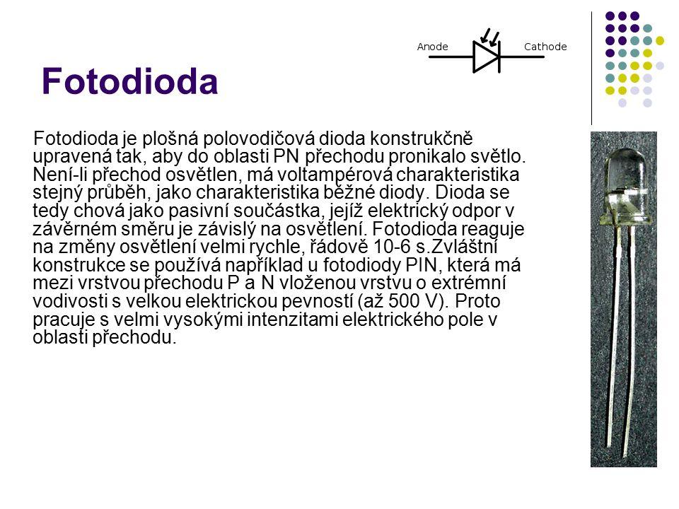 Fotodioda Fotodioda je plošná polovodičová dioda konstrukčně upravená tak, aby do oblasti PN přechodu pronikalo světlo.
