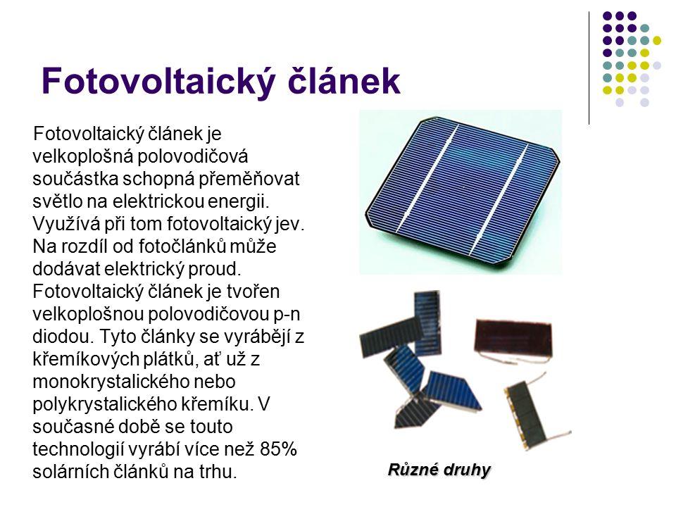 Fotovoltaický článek Fotovoltaický článek je velkoplošná polovodičová součástka schopná přeměňovat světlo na elektrickou energii.