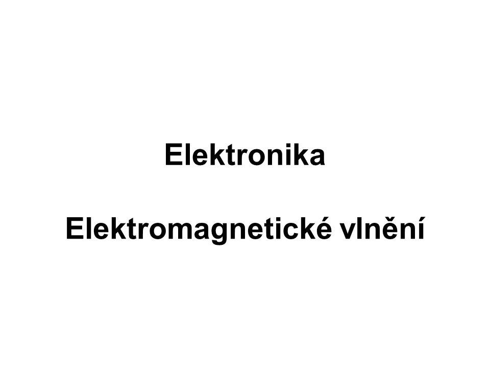 Elektronika Elektromagnetické vlnění