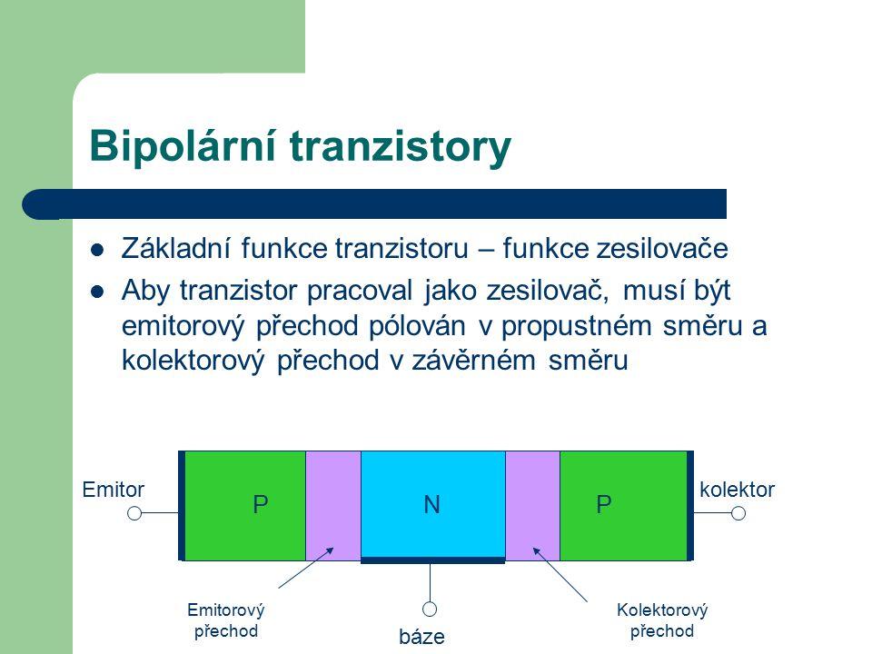 Bipolární tranzistory Základní funkce tranzistoru – funkce zesilovače Aby tranzistor pracoval jako zesilovač, musí být emitorový přechod pólován v pro