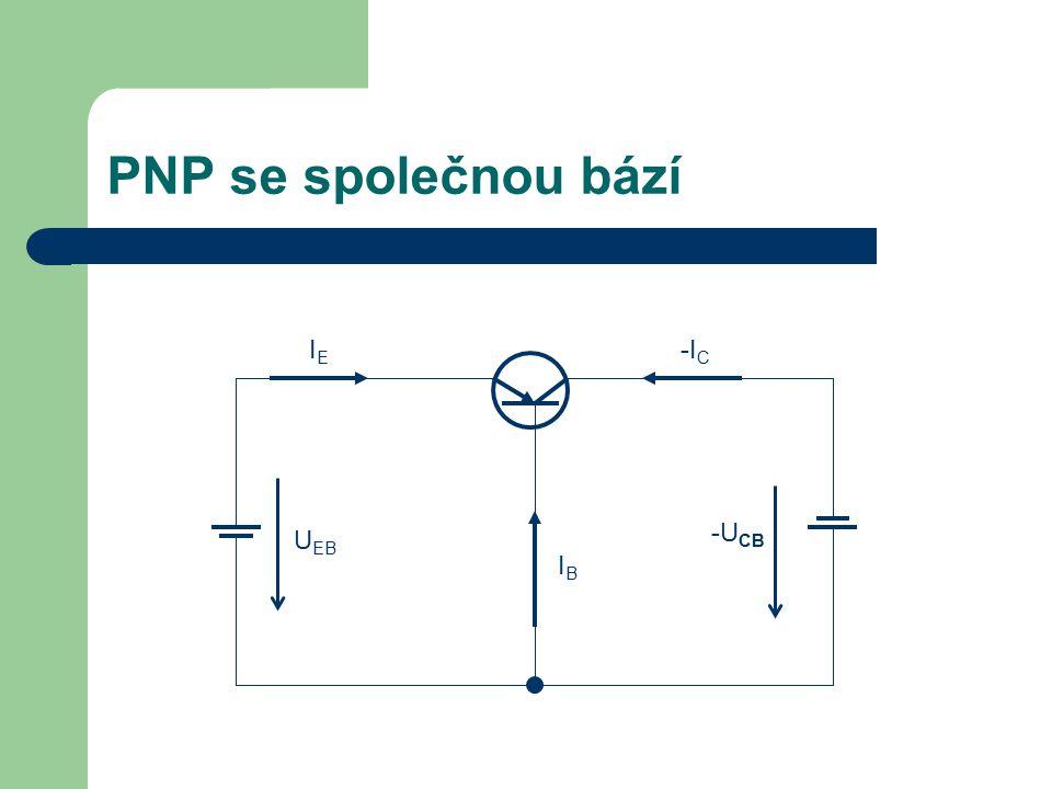 PNP se společnou bází U EB IEIE -I C -U CB IBIB
