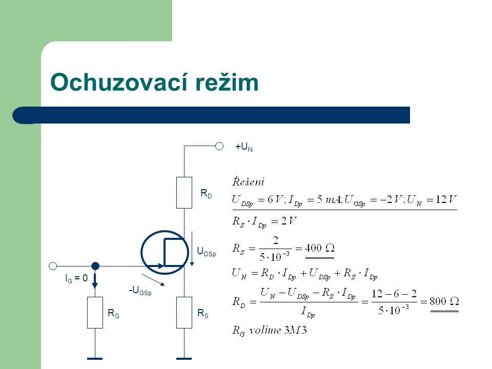 Ochuzovací režim +U N R D R S R G I G = 0 -U GSp U DSp