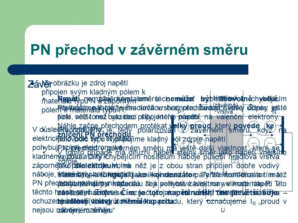 PN přechod v závěrném směru Na obrázku je zdroj napětí připojen svým kladným pólem k materiálu typu N a záporným pólem k materiálu typu P. Hradlová (z