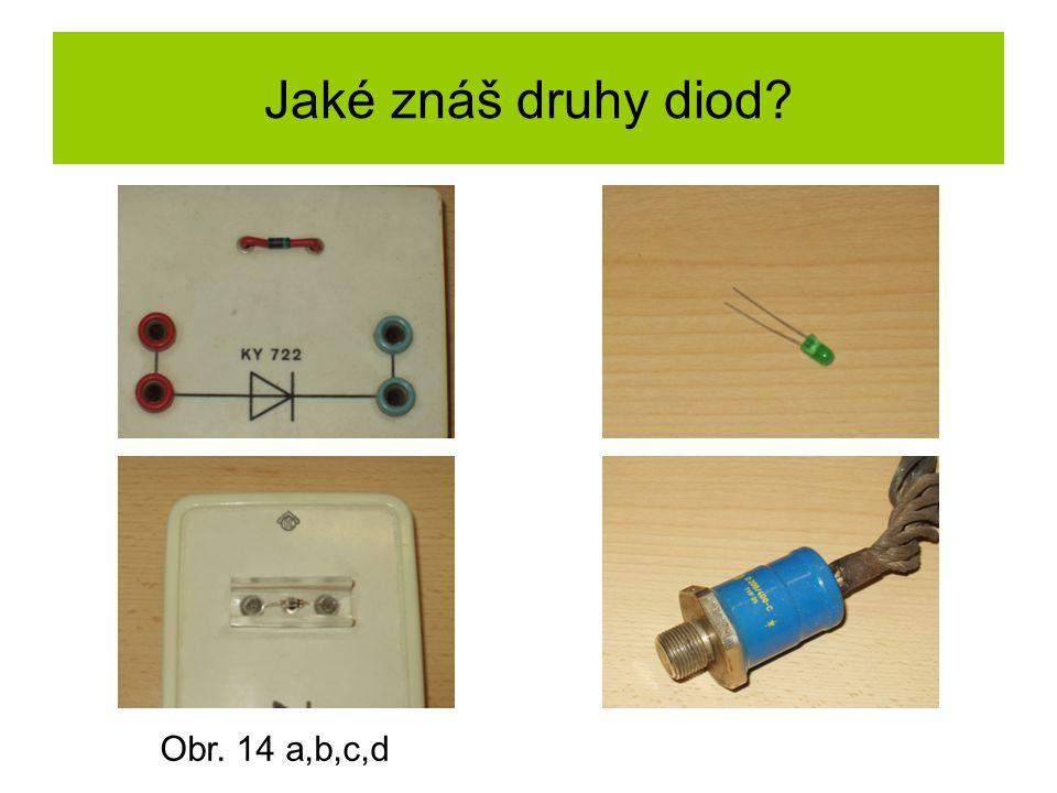 Jaké znáš druhy diod? Obr. 14 a,b,c,d