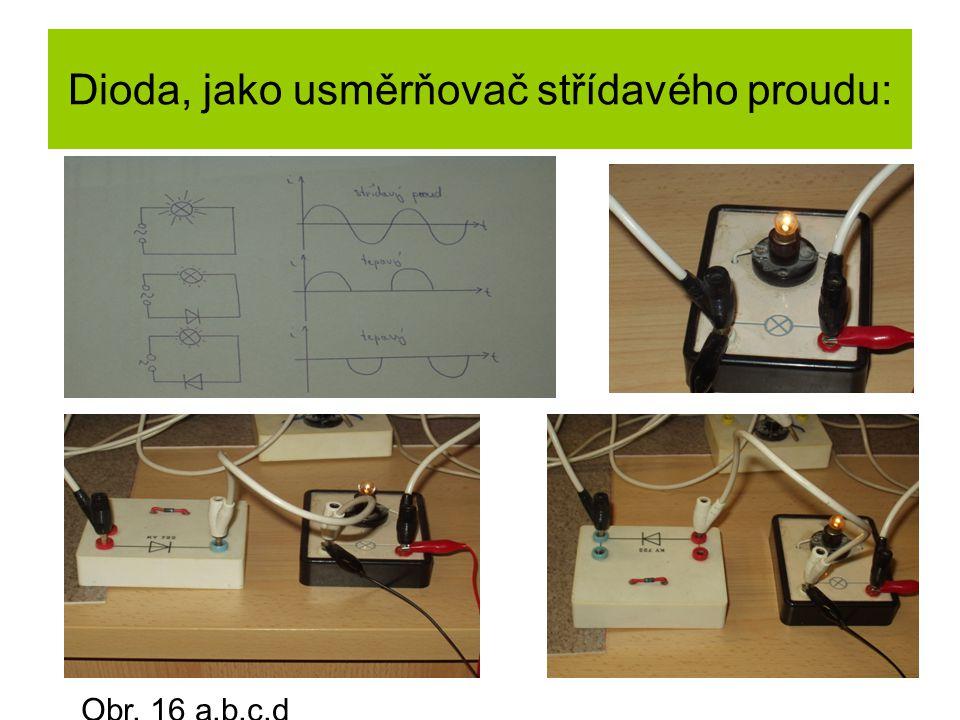 Dioda, jako usměrňovač střídavého proudu: Obr. 16 a,b,c,d