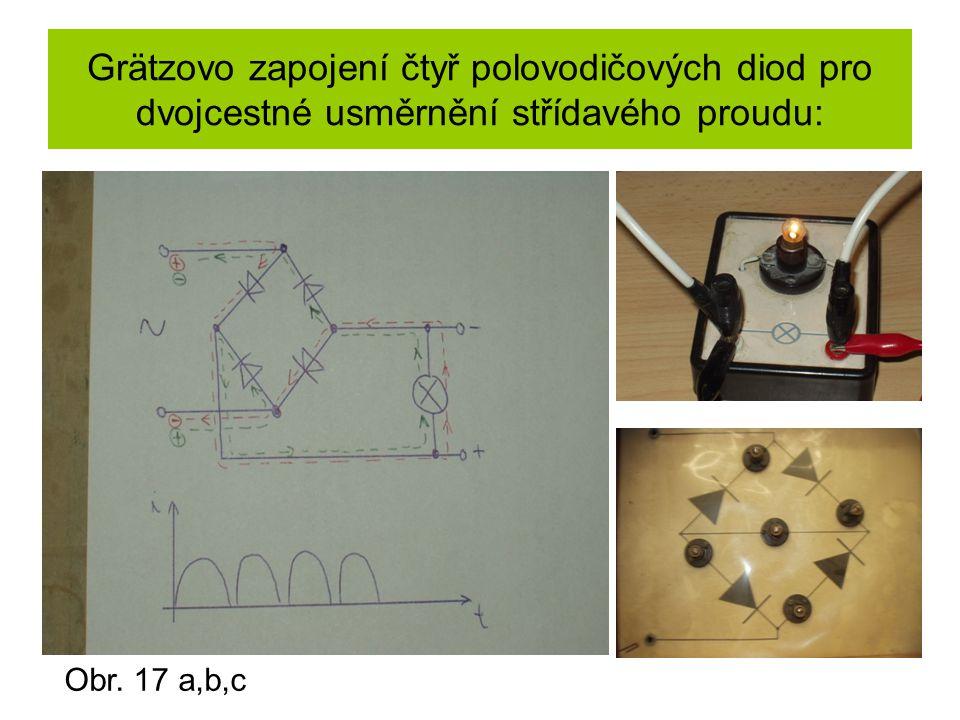 Grätzovo zapojení čtyř polovodičových diod pro dvojcestné usměrnění střídavého proudu: Obr. 17 a,b,c
