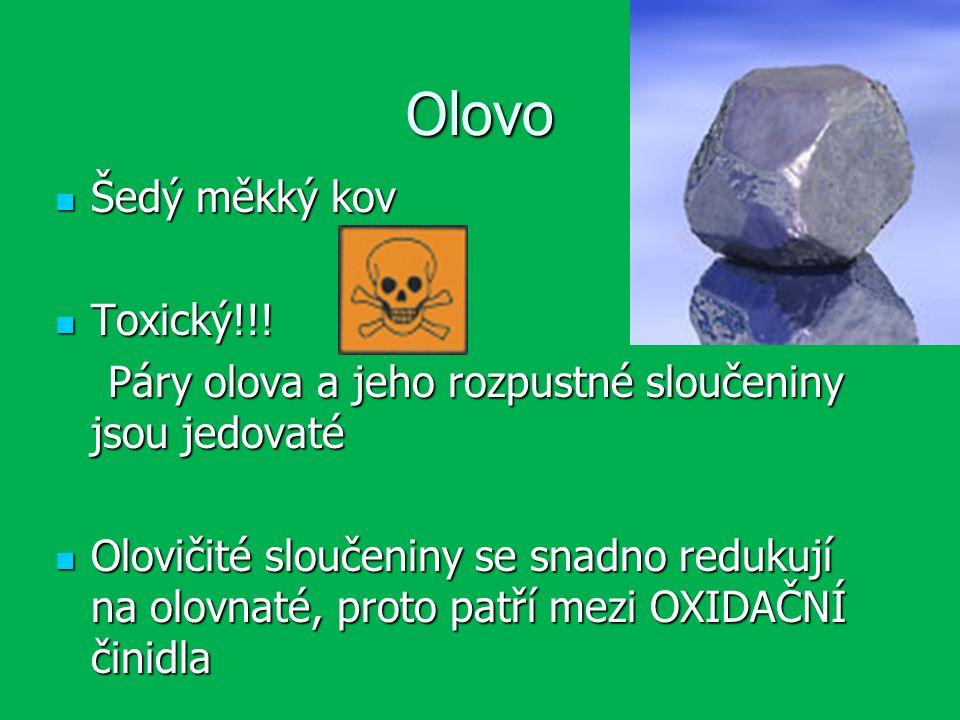 Olovo Šedý měkký kov Šedý měkký kov Toxický!!.Toxický!!.