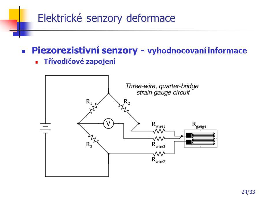 24/33 Elektrické senzory deformace Piezorezistivní senzory - vyhodnocovaní informace Třívodičové zapojení