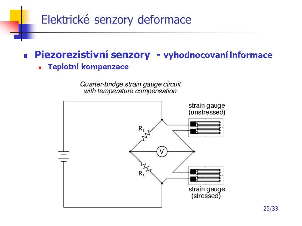 25/33 Elektrické senzory deformace Piezorezistivní senzory - vyhodnocovaní informace Teplotní kompenzace