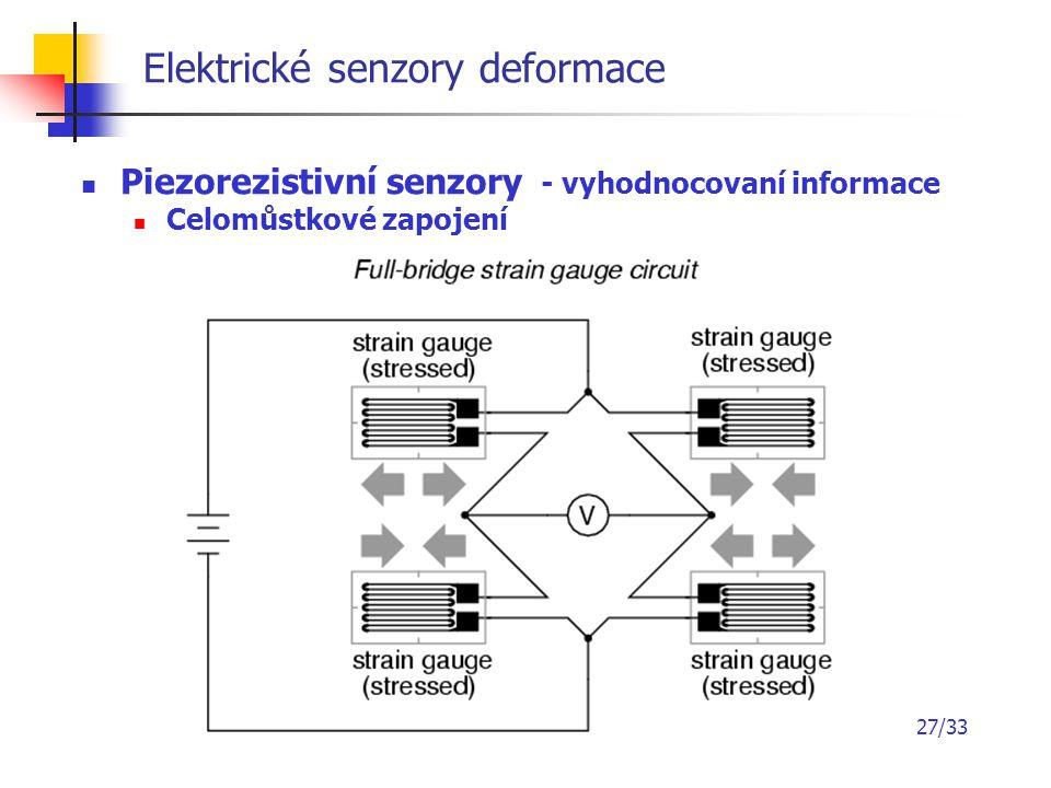 27/33 Elektrické senzory deformace Piezorezistivní senzory - vyhodnocovaní informace Celomůstkové zapojení
