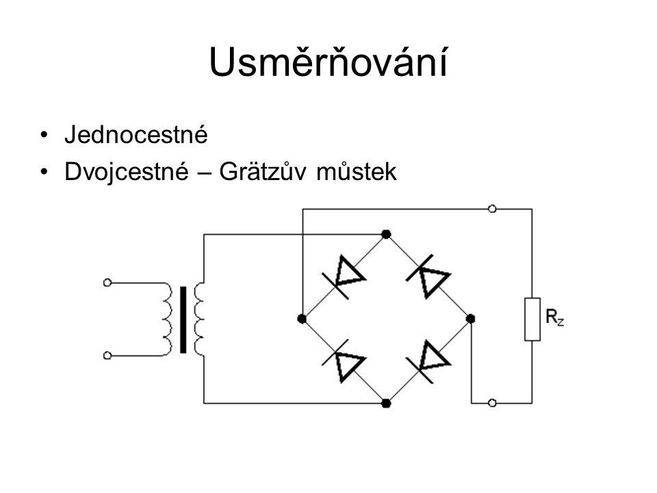 Usměrňování Jednocestné Dvojcestné – Grätzův můstek