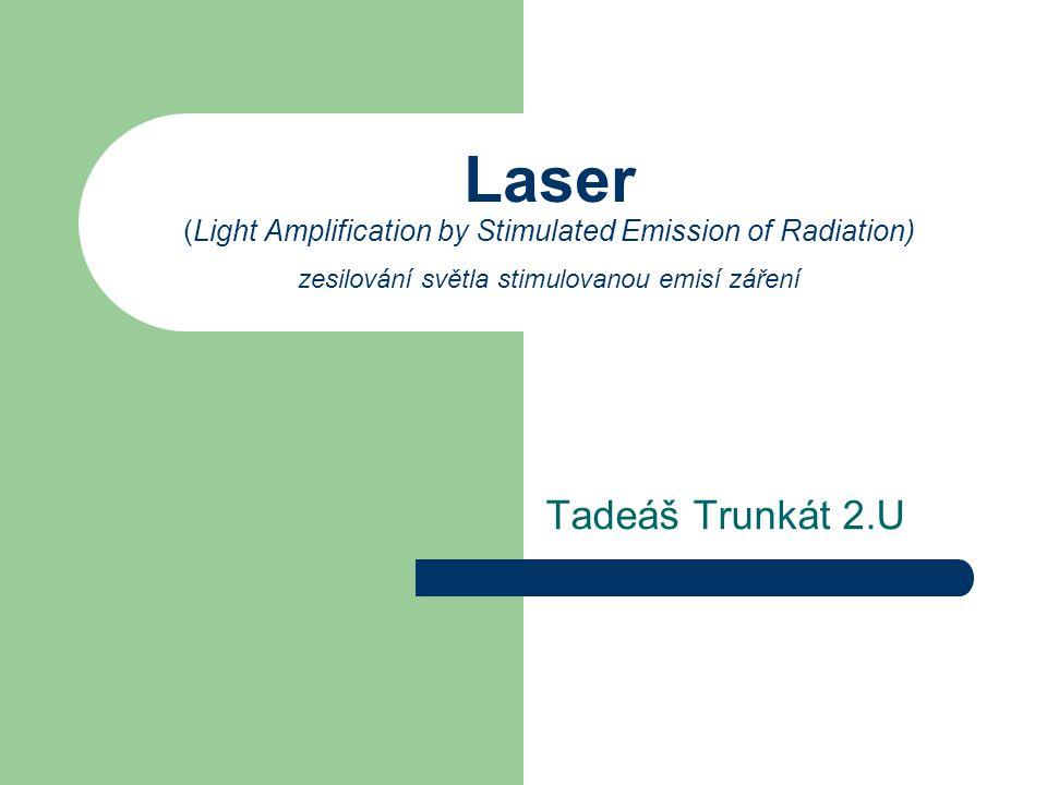 Aplikace laserů: MEDICÍNA Chirurgie Oční operace Stomatologie Onkologie