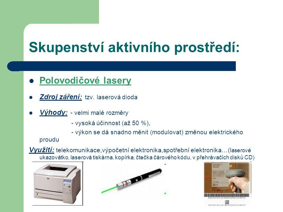 Skupenství aktivního prostředí: Polovodičové lasery Zdroj záření: tzv.