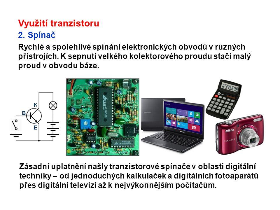 Využití tranzistoru 3.