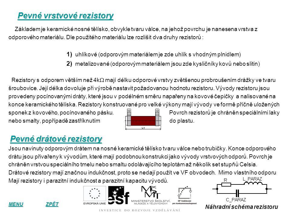 Rezistory Rezistory jsou základní lineární součástky elektronických obvodů. Jejich základní požadovanou vlastností je elektrický odpor požadované veli