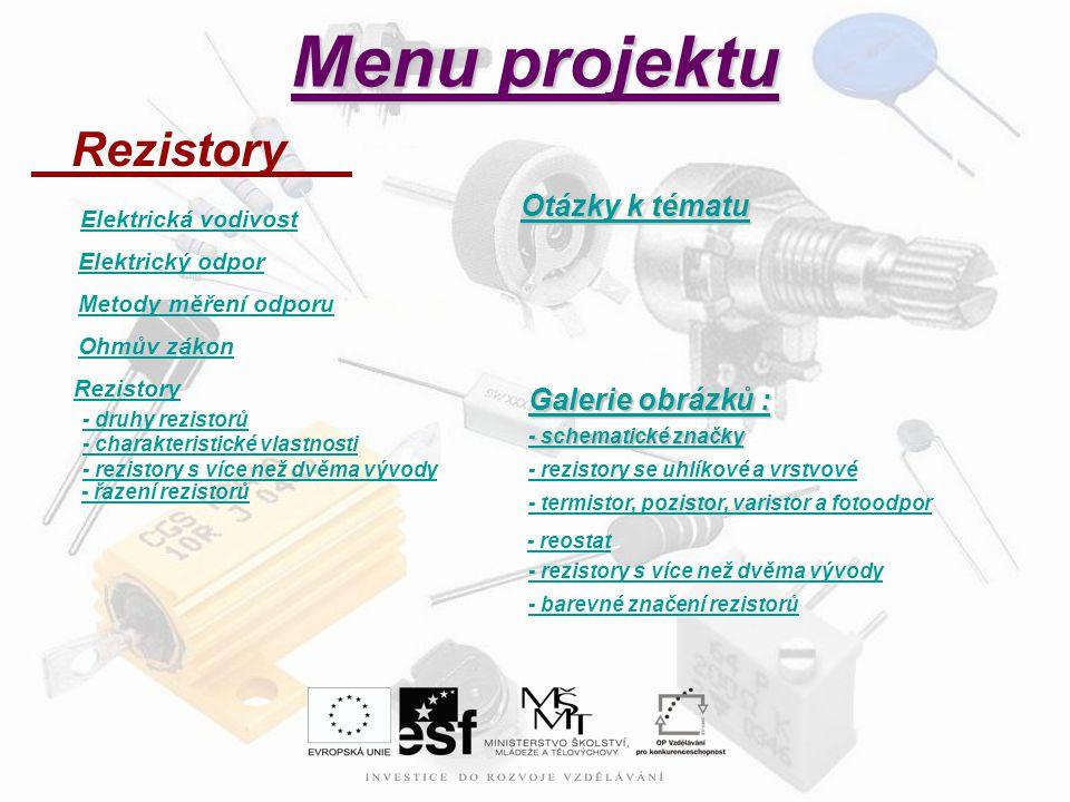 Rezistory Rezistory jsou základní lineární součástky elektronických obvodů.