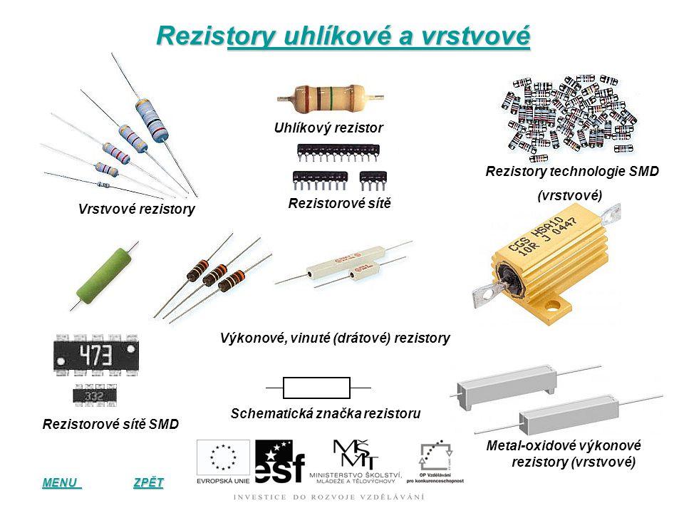 Schematické značky pro různé druhy rezistorů Základní značka pro rezistor Rezistor s výkonem 0,5W Rezistor s výkonem 6W Rezistor s dvěma odbočkami Nas