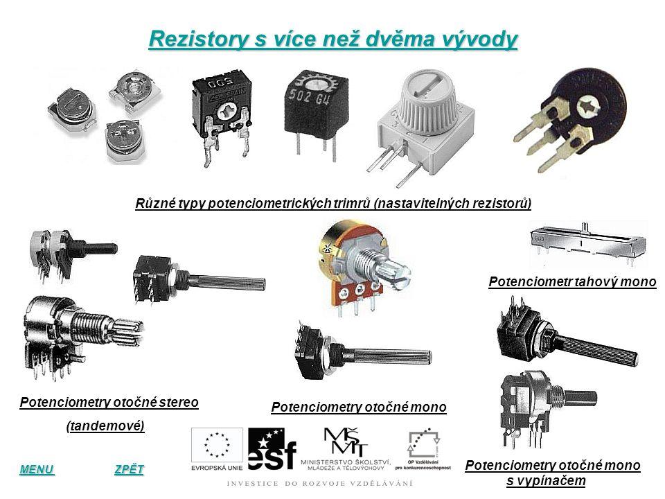 Termistory pozistory a varistory Termistory (NTC) Pozistory (PTC) Pozistor (PTC) v provedení SMD Varistor v provedení SMD Varistory MENU MENU ZPĚT ZPĚ