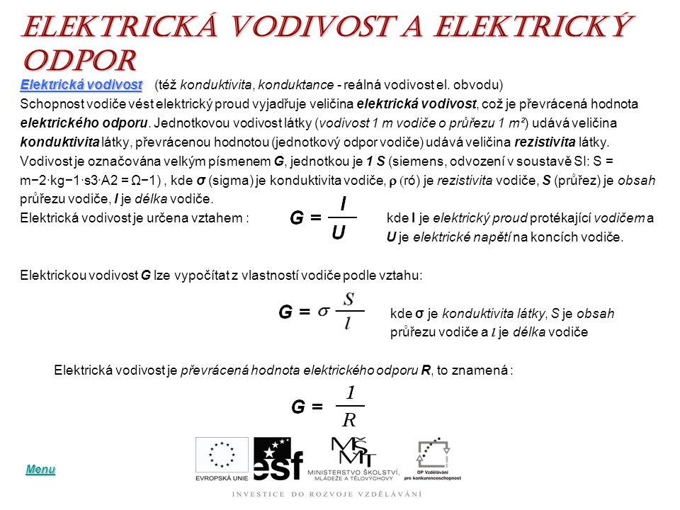 Elektrická VODIVOST a elektrický ODPOR Elektrická vodivost Elektrická vodivost (též konduktivita, konduktance - reálná vodivost el.