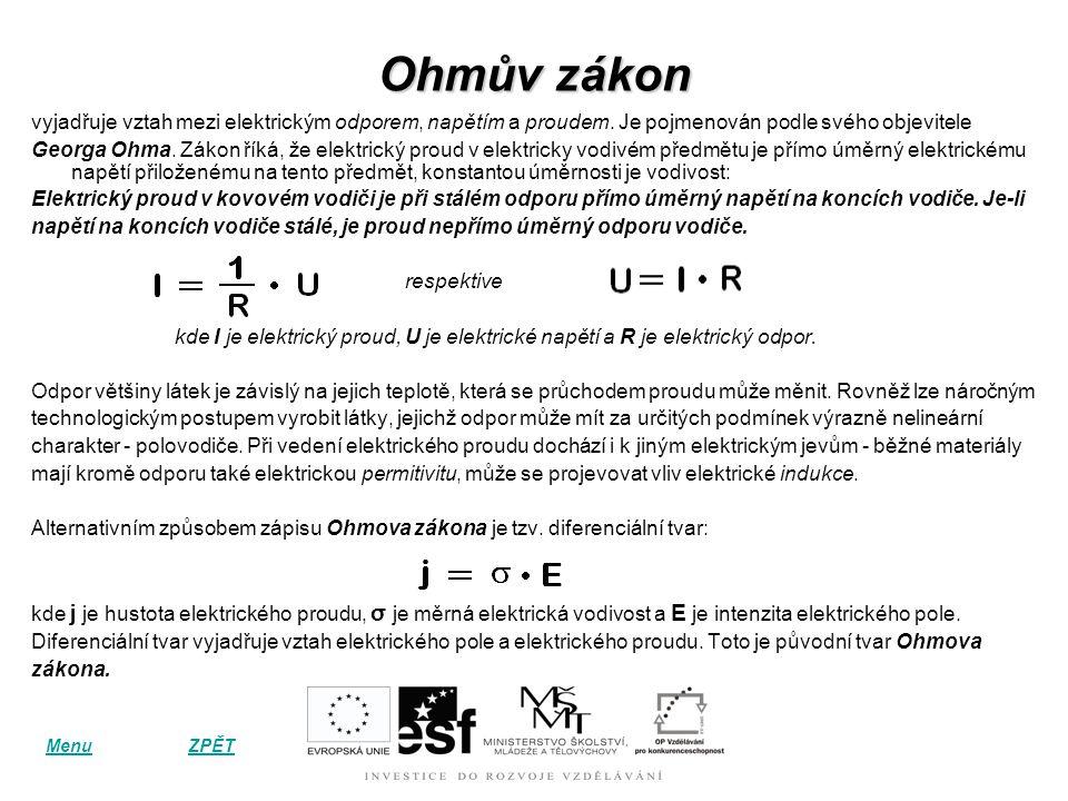 Ohmův zákon vyjadřuje vztah mezi elektrickým odporem, napětím a proudem.