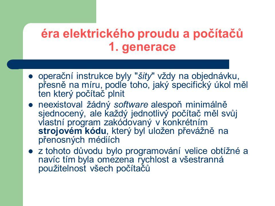 éra elektrického proudu a počítačů 2.generace 1.