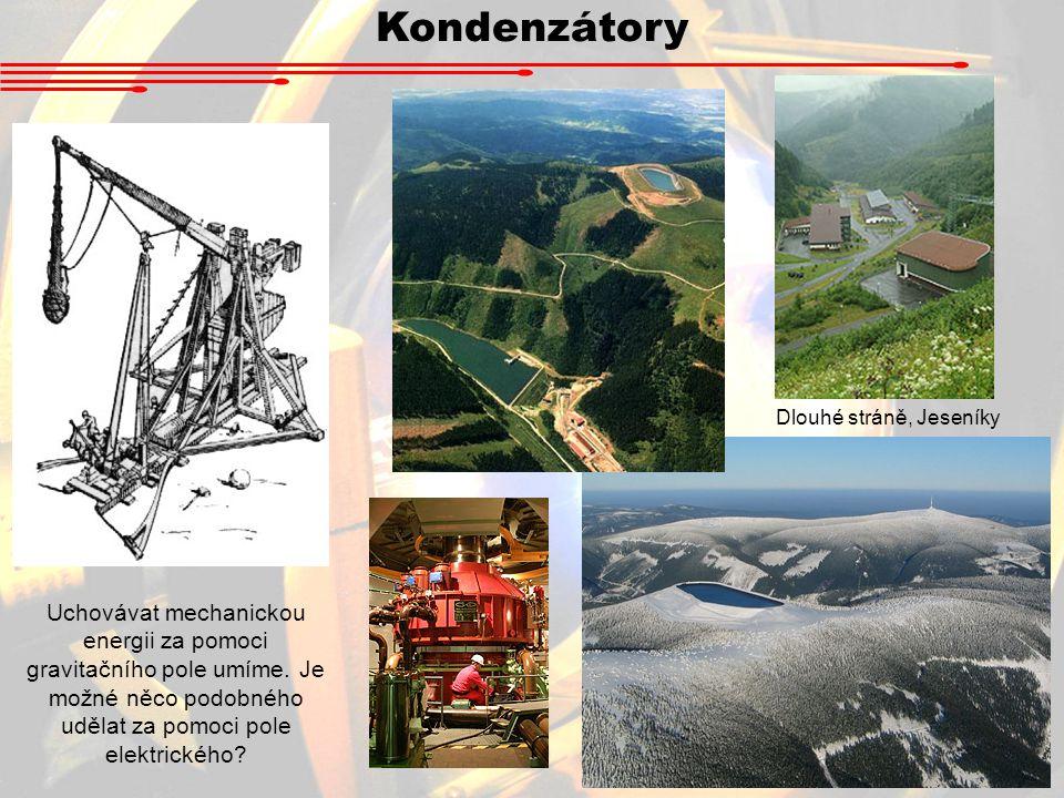 Kondenzátory Uchovávat mechanickou energii za pomoci gravitačního pole umíme.