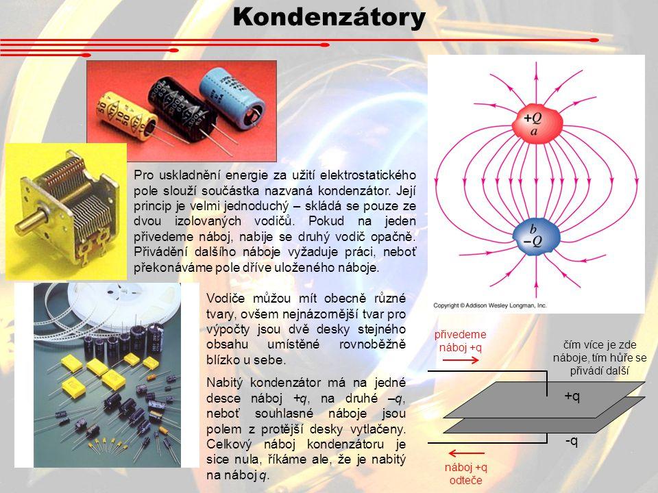 Kondenzátory Pro uskladnění energie za užití elektrostatického pole slouží součástka nazvaná kondenzátor.