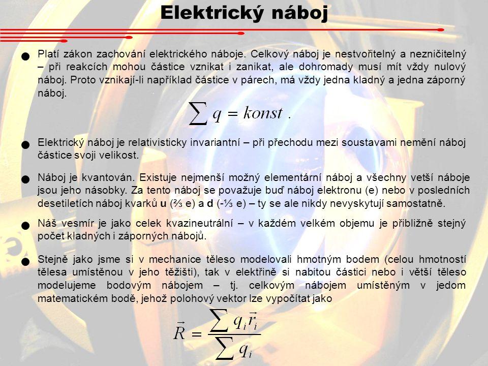 Elektrický náboj Platí zákon zachování elektrického náboje.
