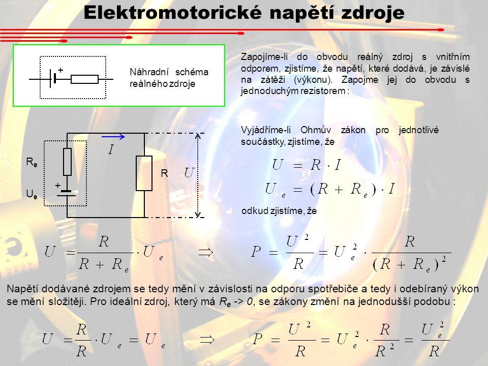 Elektromotorické napětí zdroje + Náhradní schéma reálného zdroje Zapojíme-li do obvodu reálný zdroj s vnitřním odporem, zjistíme, že napětí, které dodává, je závislé na zátěži (výkonu).