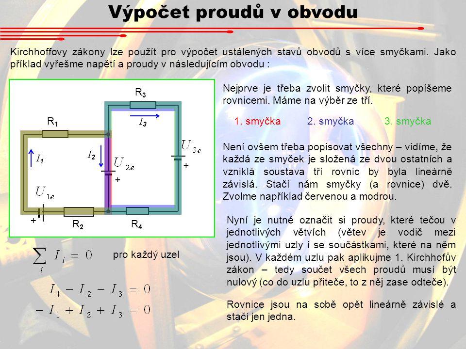 Výpočet proudů v obvodu Kirchhoffovy zákony lze použít pro výpočet ustálených stavů obvodů s více smyčkami.