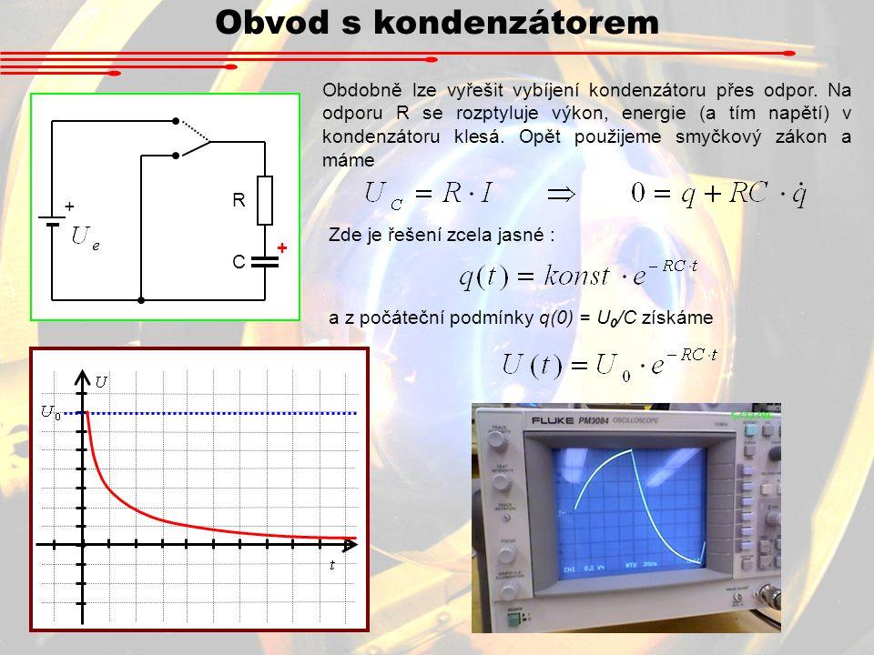 Obvod s kondenzátorem R + C + Obdobně lze vyřešit vybíjení kondenzátoru přes odpor.