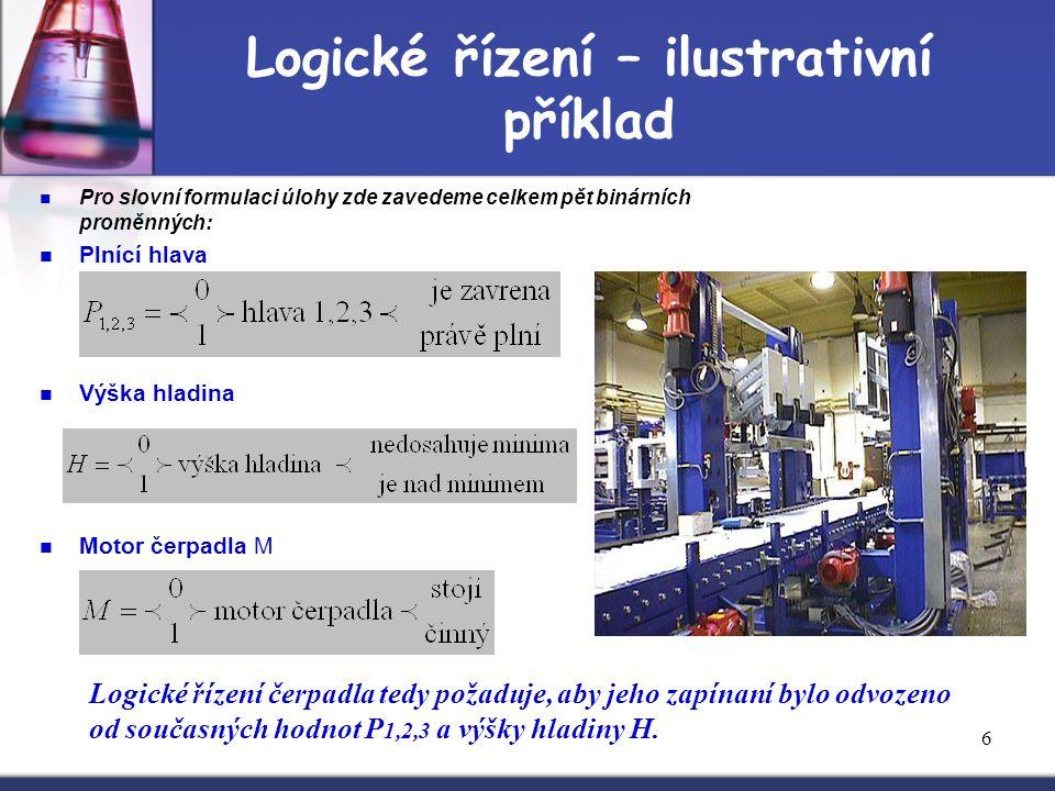 6 Pro slovní formulaci úlohy zde zavedeme celkem pět binárních proměnných: Plnící hlava Výška hladina Motor čerpadla M Logické řízení – ilustrativní p