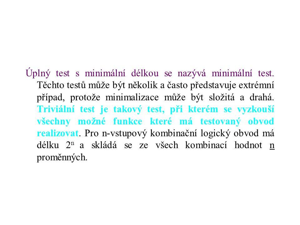 Úplný test s minimální délkou se nazývá minimální test. Těchto testů může být několik a často představuje extrémní případ, protože minimalizace může b