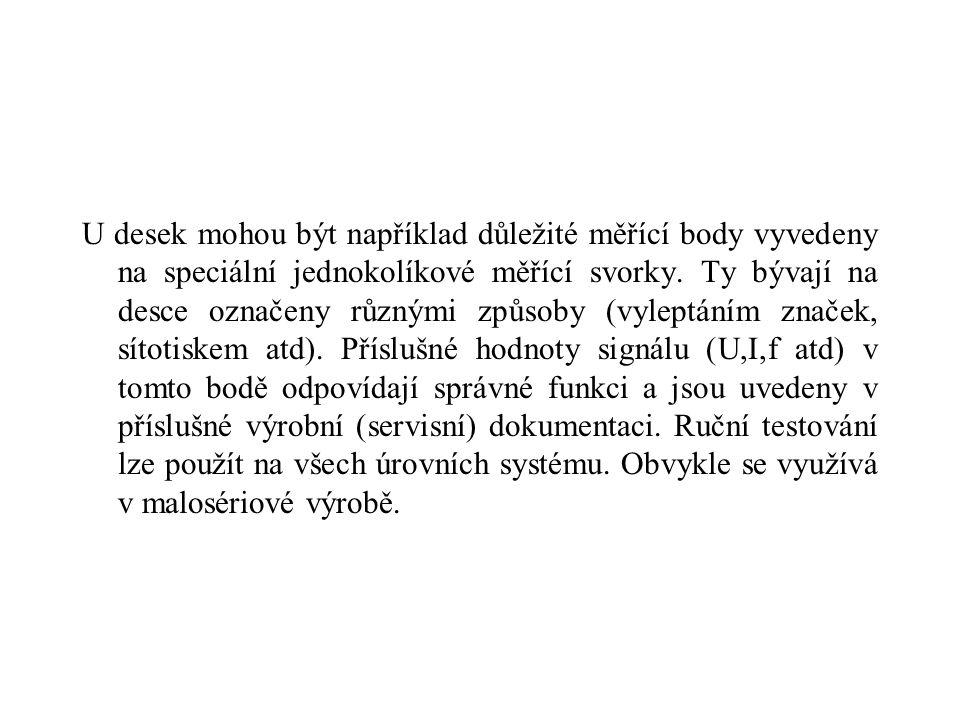 U desek mohou být například důležité měřící body vyvedeny na speciální jednokolíkové měřící svorky. Ty bývají na desce označeny různými způsoby (vylep