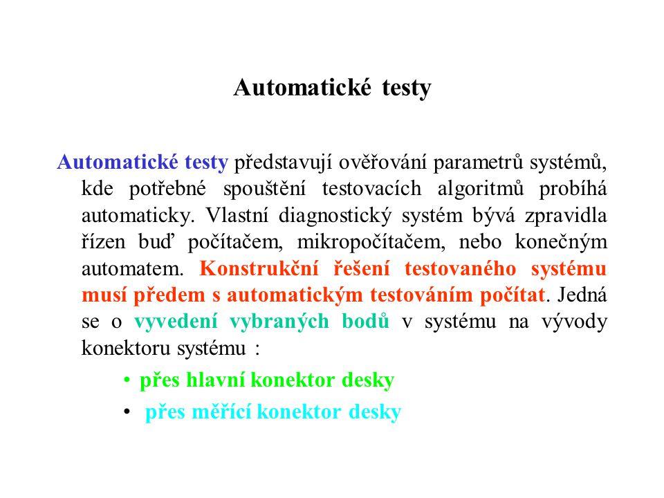 Automatické testy Automatické testy představují ověřování parametrů systémů, kde potřebné spouštění testovacích algoritmů probíhá automaticky. Vlastní