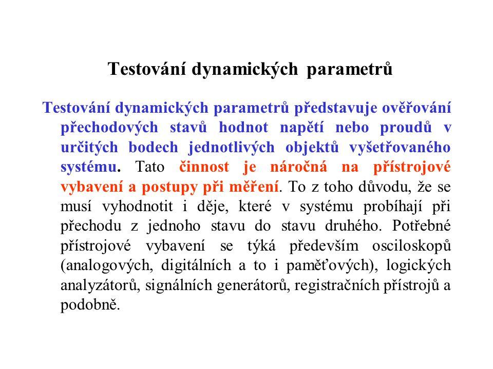 Testování dynamických parametrů Testování dynamických parametrů představuje ověřování přechodových stavů hodnot napětí nebo proudů v určitých bodech j